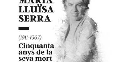 Maria Lluïsa Serra, 50 anys de la seva mort